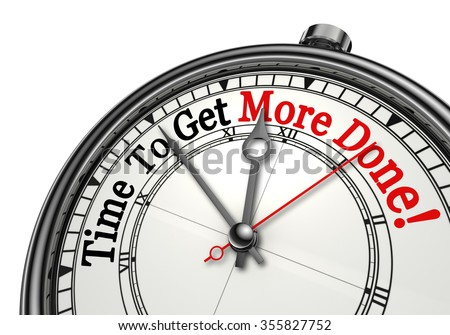 Time to get more done red message on concept clock, isolated on white background