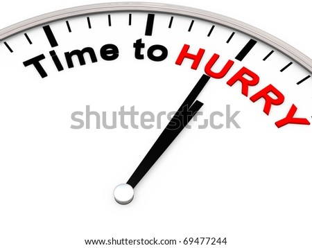 TIME TO HURRY - stock photo