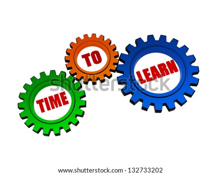 time to learn - business education concept words in 3d different colors gearwheels - stock photo