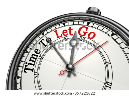 Time to let go motivation concept clock, isolated on white background