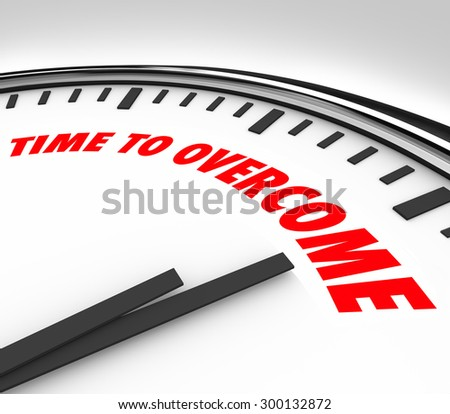 Time to Overcome words on a clock to illustrate beating, conquering or succeeding against a challenge, problem, troulbe, issue or adversity - stock photo
