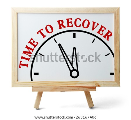Time to recover concept is on white board isolated on white background. - stock photo