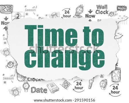 Timeline concept: Painted green text Time to Change on Torn Paper background with  Hand Drawing Time Icons, 3d render - stock photo
