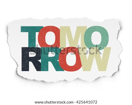 Timeline concept: Painted multicolor text Tomorrow on Torn Paper background - stock photo