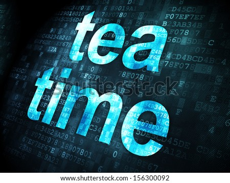 Timeline concept: pixelated words Tea Time on digital background, 3d render