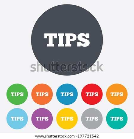 Tips sign icon. Service money symbol. Round colourful 11 buttons.
