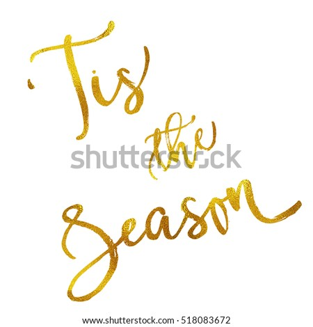 Tis The Season Gold Faux Foil Metallic Motivational Quote Isolated