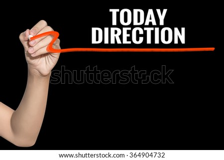 Today direction word write on black background by woman hand holding highlighter pen - stock photo