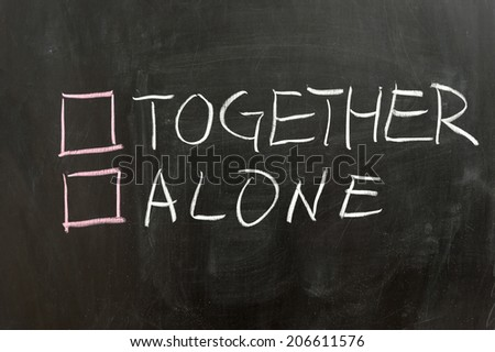 Together or alone options on the chalkboard