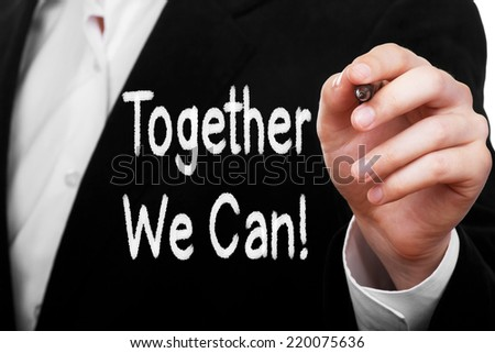 Together We Can ! Motivational message - stock photo