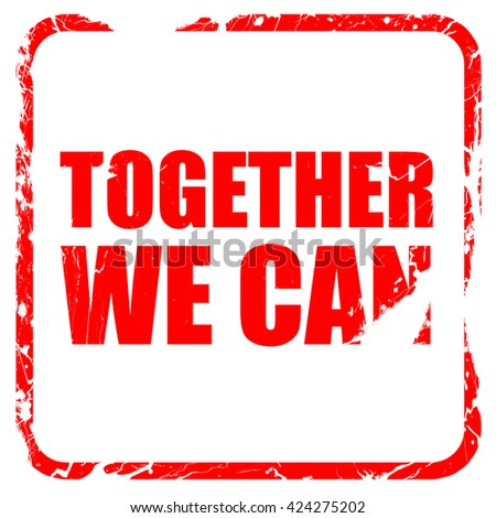 together we can, red rubber stamp with grunge edges