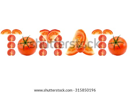 tomato inscription word of the pieces of chopped tomatoes isolated on white background - stock photo