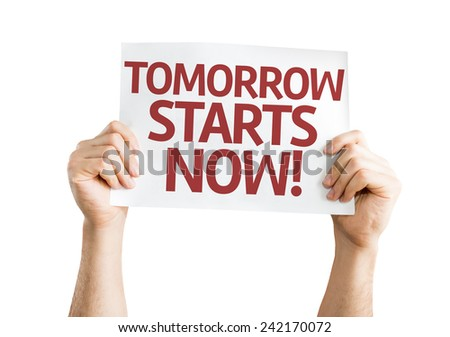 Tomorrow Starts Now card isolated on white background - stock photo