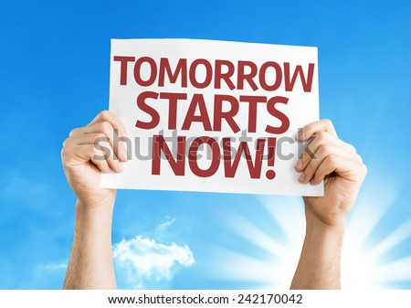 Tomorrow Starts Now card with a beautiful day - stock photo