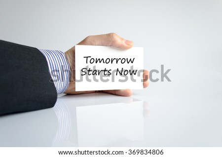 Tomorrow starts now text concept isolated over white background