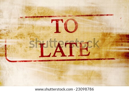 too late stamp on a paper like background - stock photo