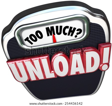 Too Much question on a scale display and Unload word in red 3d letters to illustrate being overwhelmed with work and delegating to others - stock photo