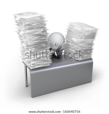 too much work, 3d human and stack of documents. 3d illustration with work path