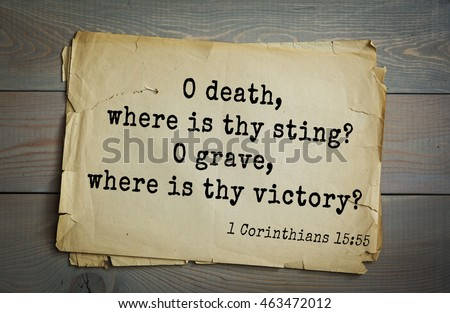 Top 500 Bible verses. O death, where is thy sting? O grave, where is thy victory?