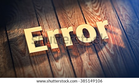 """Top errors list feature picture. The word """"Error"""" is lined with gold letters on wooden planks. 3D illustration jpeg - stock photo"""