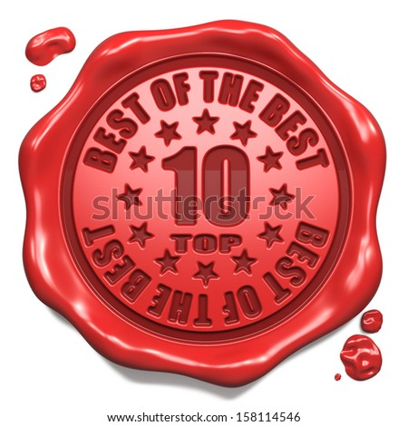 Top 10 in Charts Best of the Best - Stamp on Red Wax Seal Isolated on White. Business Concept. 3D Render. - stock photo