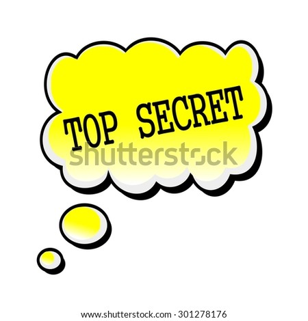 Top Secret black stamp text on yellow Speech Bubble - stock photo