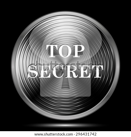 Top secret icon. Internet button on black background.  - stock photo