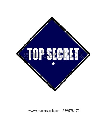 top secret white stamp text on blueblack background - stock photo