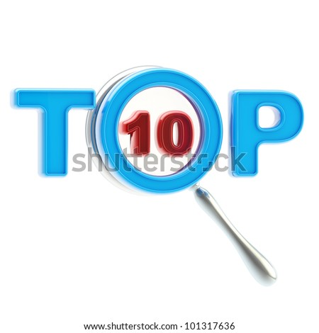 Top ten under the magnifier isolated on white