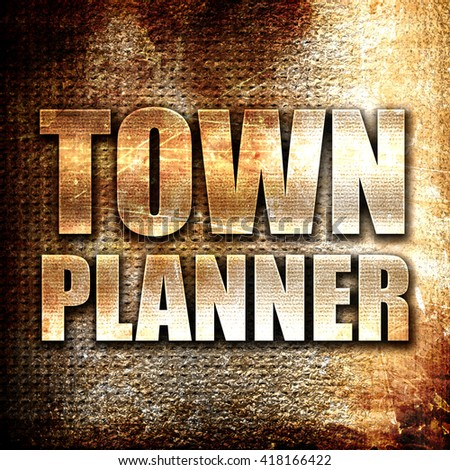townplanner, rust writing on a grunge background - stock photo