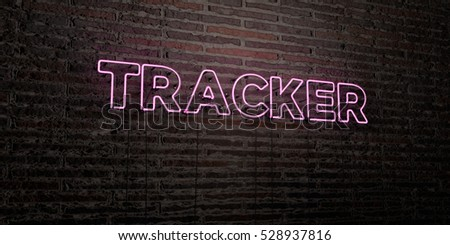 TRACKER -Realistic Neon Sign on Brick Wall background - 3D rendered royalty free stock image. Can be used for online banner ads and direct mailers.