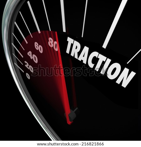 Traction word on 3d speedometer measuring the amount of ground you have gained or momentum as you build popularity or acceptance