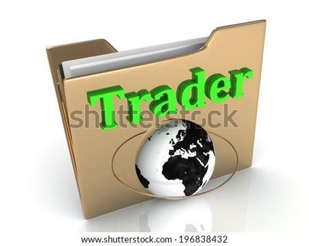 Trader bright green letters on a golden folder on a white background - stock photo