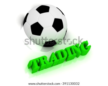 TRADING bright volume letter word, football half ball on white background - stock photo