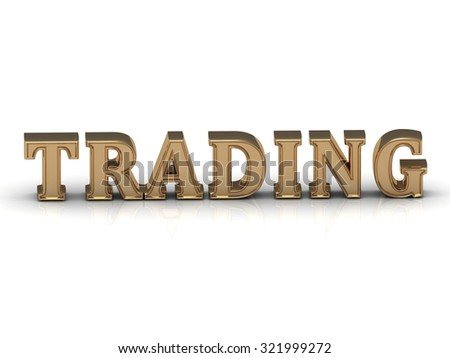 TRADING- inscription of bright gold letters on white background