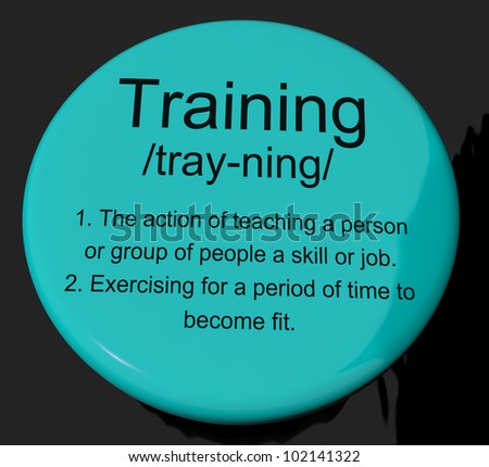 Training Definition Button Shows Education Instruction Or Coaching - stock photo