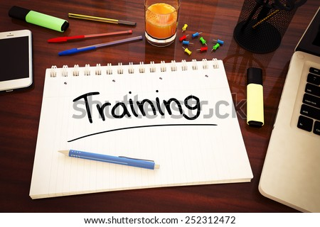 Training - handwritten text in a notebook on a desk - 3d render illustration. - stock photo