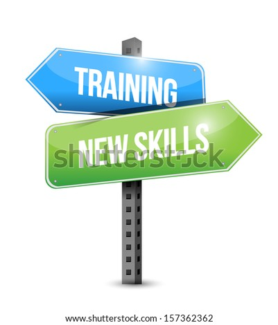 training new skills road sign illustration design over a white background - stock photo