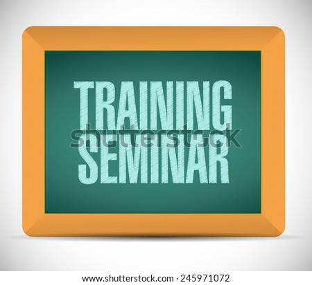 training seminar board sign illustration design over a white background - stock photo