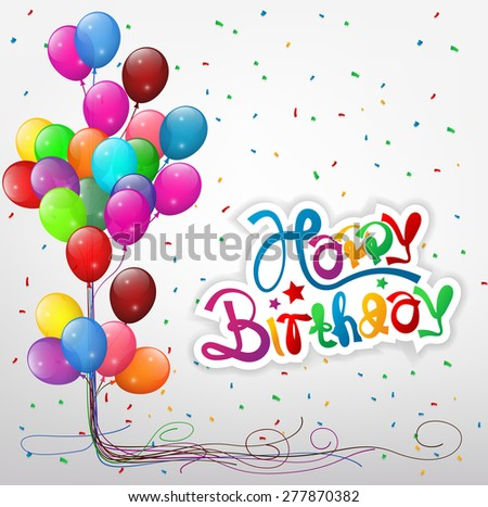 Transparent balloons with streamer and Happy birthday text - stock photo