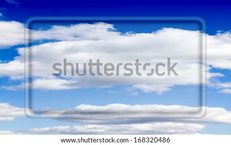 transparent frame for your text on a background of blue sky with clouds