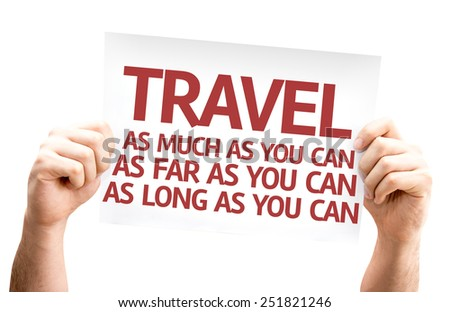 Travel As Much/Far/Long As You Can card isolated on white background - stock photo