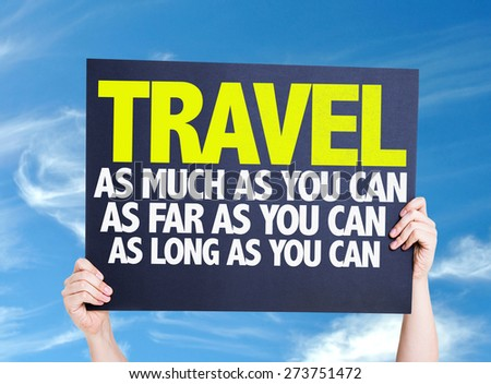 Travel As Much/Far/Long As You Can card with sky background - stock photo