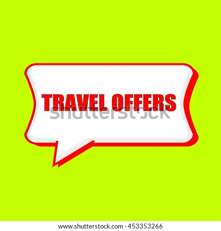 travel offers red wording on Speech bubbles Background Yellow lemon