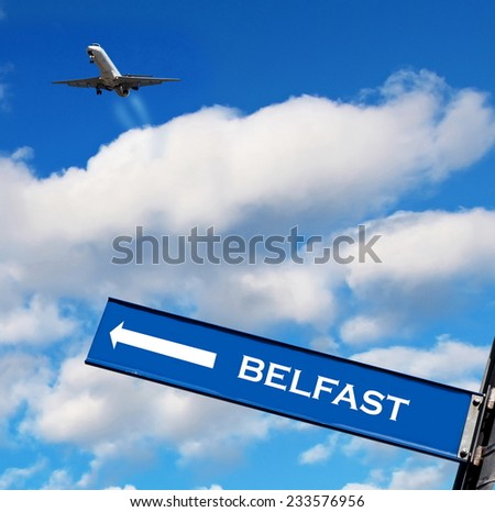travel sign on sky,travel to Belfast - stock photo