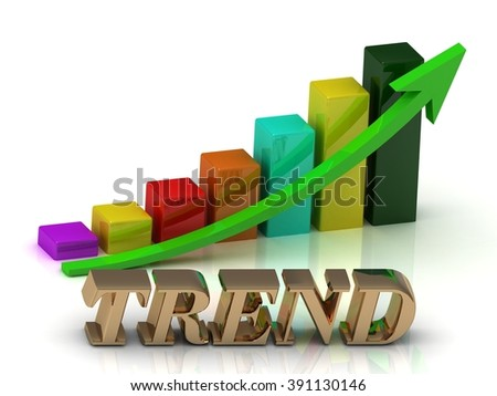 TREND bright of gold letters and Graphic growth and green arrows on white background - stock photo