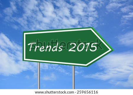 Trends 2015  road sign green - stock photo