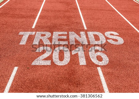Trends 2016 written on running track - stock photo
