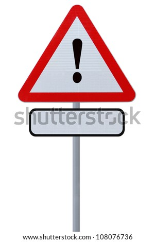 Triangular road sign with an exclamation point with a blank space below for additional text (isolated on white) - stock photo