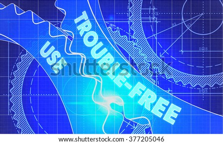 Trouble-Free Use on Blueprint of Cogs. Technical Drawing Style. 3d illustration with Glow Effect. - stock photo